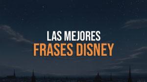 Las mejores frases Disney