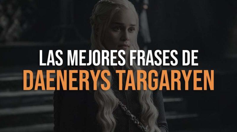 Las Mejores Frases de Daenerys Targaryen