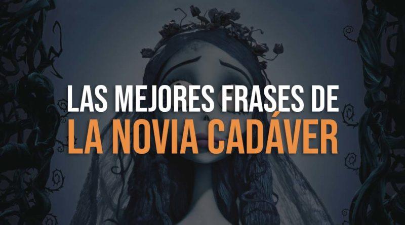 Las Mejores Frases De La Novia Cadáver Friki Maestro