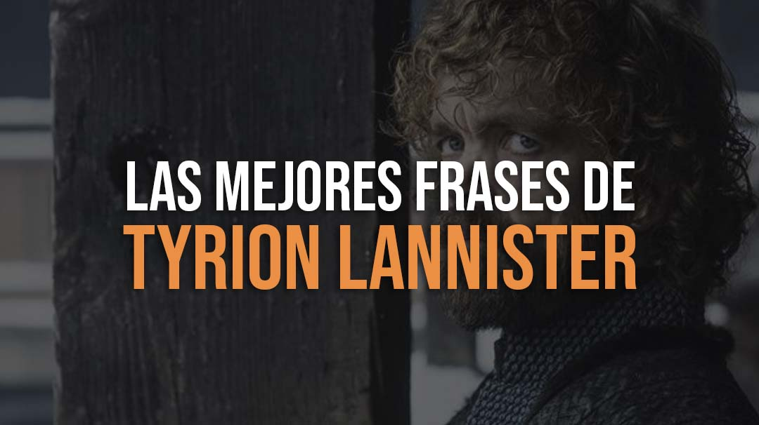 Las mejores Frases de Tyrion Lannister