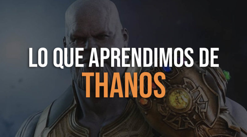 Lo Que Aprendimos De Thanos Friki Maestro
