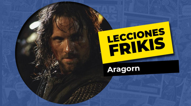 Lo que aprendimos de Aragorn