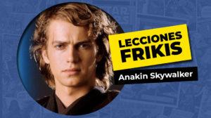 Lo que aprendimos de Anakin Skywalker