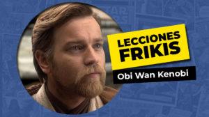 Lo que aprendimos de Obi Wan Kenobi