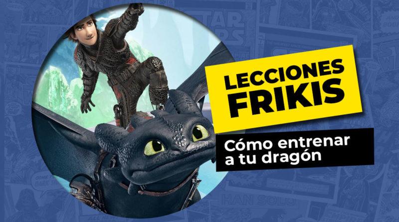 Lo que aprendimos de Como entrenar a tu dragón