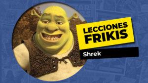 Lo que aprendimos de Shrek