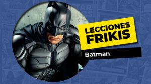 7 cosas que aprendimos de Batman