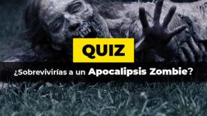 Test: Sobrevivirías a un apocalipsis Zombie?